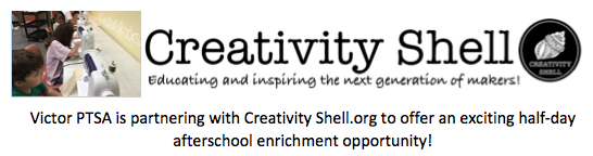 Victor PTSA is partnering with Creativity Shell.org to offer an exciting half-day afterschool enrichment opportunity!
